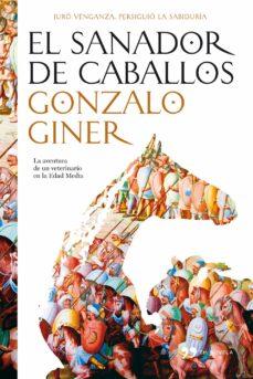 el sanador de caballos-gonzalo giner-9788484607076