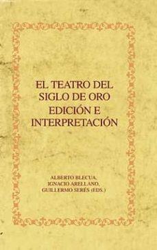 el teatro del siglo de oro. edicion e interpretacion-9788484894476