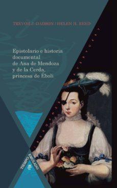 epistolario e historia documental de ana de mendoza y de la cerda , princesa de éboli-trevor j. dadson-9788484896876