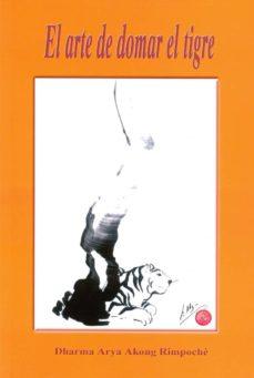 el arte de domar el tigre-dharma arya akong rimpoche-9788486615376