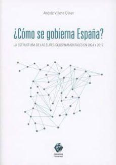 Cómo Se Gobierna En España Andres Villena Oliver Comprar Libro 9788490454176