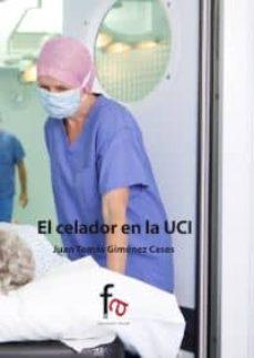 Ebook descargar deutsch gratis EL CELADOR EN LA UCI 9788490512876  de JUAN TOMAS GIMENEZ CASES