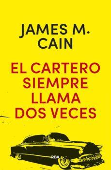 Descargas gratuitas de libros en pdf. EL CARTERO SIEMPRE LLAMA DOS VECES (2ª ED.) de JAMES MALLAHAN CAIN (Literatura española)  9788490568576