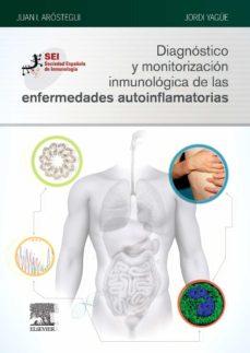 Ebooks descarga gratuita para móvil DIAGNÓSTICO Y MONITORIZACIÓN INMUNOLÓGICA DE LAS ENFERMEDADES AUTOINFLAMATORIAS de AROSTEGUI GOROSPE MOBI ePub in Spanish