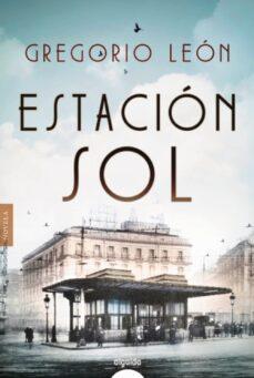 Descargar libros reales gratis ESTACIÓN SOL in Spanish 9788491891376 de GREGORIO LEON