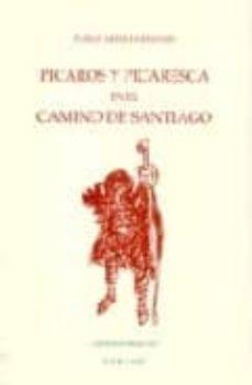 picaros y picaresca en el camino de santiago (3ª ed.)-pablo arribas briones-9788492009176