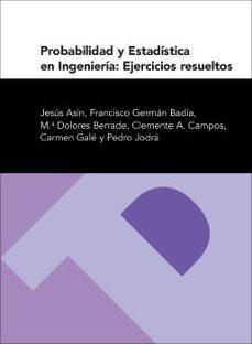 probabilidad y estadistica en ingenieria: ejercicios resueltos (2 ª ed)-9788492521876