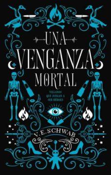 Descarga libros gratis para ipad yahoo UNA VENGANZA MORTAL de VICTORIA SCHWAB 9788492918676 (Spanish Edition) iBook DJVU RTF