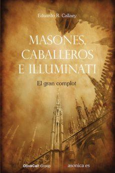 masones, caballeros e illuminati (ebook)-eduardo r. callaey-9788494330476