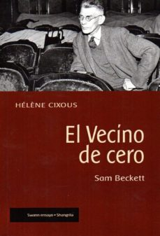 el vecino de cero. sam beckett-helene cixous-9788494875076
