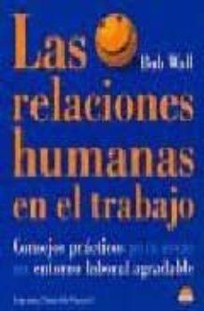 Titantitan.mx Las Relaciones Humanas En El Trabajo: Consejos Practicos Para Cre Ar Un Entorno Laboral Agradable Image