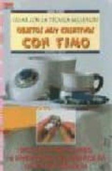Libros en pdf para descarga móvil. CREA OBJETOS MUY CREATIVOS CON FIMO: REALIZA PASO A PASO. 10 PROY ECTOS SUPERFACILES CON ESTA TECNICA 9788495873576 de   (Spanish Edition)