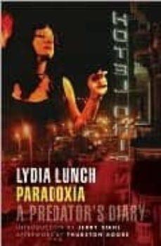 paradoxia: diario de una depredadora-lydia lunch-9788496614376