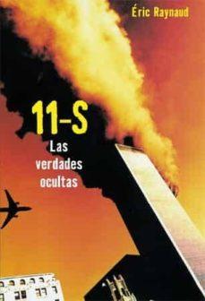 11 de septiembre: las verdades ocultas-eric raynaud-9788496797376