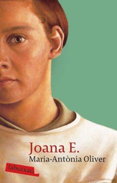 Descarga gratuita de libros más vendidos JOANA E. (CATALA) FB2 PDB 9788496863576 de MARIA ANTONIA OLIVER CABRER