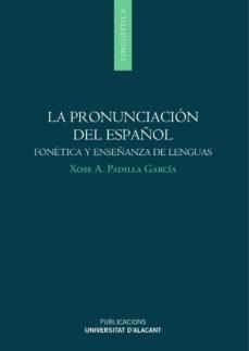 Emprende2020.es Lapronunciacion Del Español: Fonetica Y Enseñanza De Lenguas Image