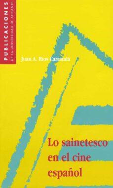 lo sainetesco en el cine español (ebook)-juan antonio rios carratala-9788497175876