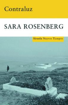 Leer libros en línea gratis sin descargar el libro completo CONTRALUZ en español 9788498412376 de SARA ROSENBERG