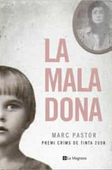 LA MALA DONA (PREMI CRIMS DE TINTA) | MARC PASTOR | Comprar libro  9788498672176