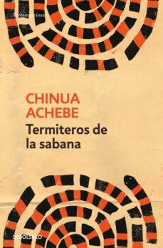 Descargar libros electrónicos gratis portugues TERMITEROS DE LA SABANA de CHINUA ACHEBE  (Spanish Edition) 9788499085876