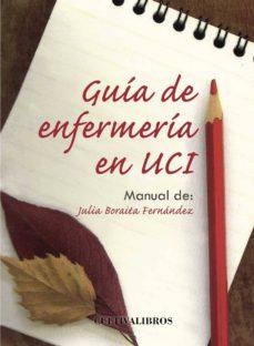 Descargas gratuitas de libros electrónicos de dominio público GUÍA DE ENFERMERÍA EN UCI. de JULIA BORAITA FERN�NDEZ