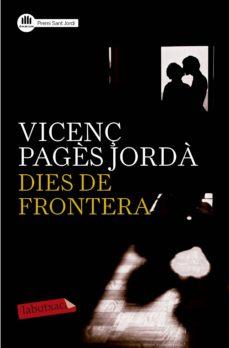 Descarga gratuita de libros de costeo. DIES DE FRONTERA MOBI (Spanish Edition) de VICENÇ PAGES JORDA