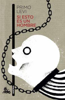 Descargar libros en línea pdf SI ESTO ES UN HOMBRE (Literatura española) de PRIMO LEVI FB2 iBook 9788499426976