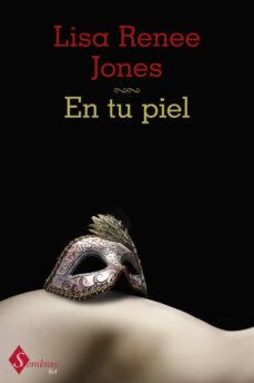 en tu piel (ebook)-lisa renee jones-9788499446776