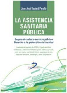 Libros descargables gratis para nook color. LA ASISTENCIA SANITARIA PUBLICA 9788499699776