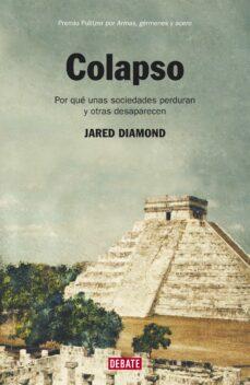 colapso: por que unas sociedades perduran y otras desaparecen-jared diamond-9788499922676
