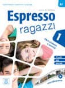Descarga gratuita de libros en pdf ESPRESSO RAGAZZI 1 - LIBRO STUDENTE E ESERCIZI, LEVEL A-1