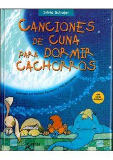 Chapultepecuno.mx Canciones De Cuna Para Dormir Cachorros (Incluye Cd) Image