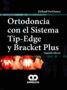 ortodoncia con el sistema tip-edge y bracket plus (2ª ed.)-richard parkhouse-9789587550276