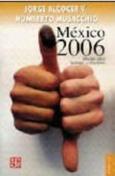 MEXICO 2006: MANUAL PARA LECTORES Y ELECTORES - JORGE ALCOCER V. | Triangledh.org