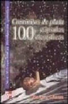 Carreracentenariometro.es Caminitos De Plata: 100 Capsulas Cientificas Image