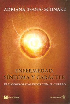Eldeportedealbacete.es Enfermedad, Sintoma Y Caracter: Dialogos Gestalticos Con El Cuerp O Image