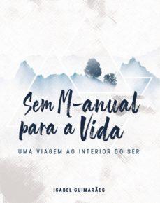 Descargas de ipod book gratis SEM M-ANUAL PARA A VIDA de ISABEL GUIMAR£ES FB2 9789898983176 (Literatura española)