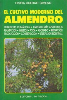 EL CULTIVO MODERNO DEL ALMENDRO - ELVIRA QUERALT GIMENO | Adahalicante.org
