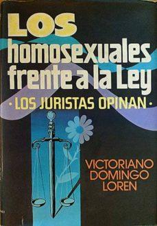 LOS HOMOSEXUALES FRENTE A LA LEY - VICTORIANO, DOMINGO LOREN | Adahalicante.org