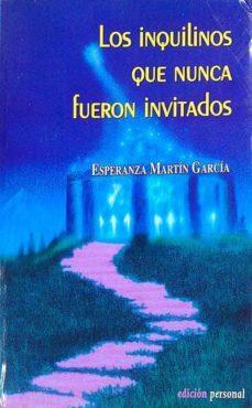 LOS INQUILINOS QUE NUNCA FUERON INVITADOS - ESPERANZA MARTÍN GARCÍA | Triangledh.org