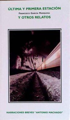 Valentifaineros20015.es ÚLtima Y Primera Estación Y Otros Relatos Image