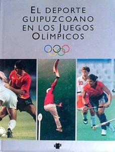 EL DEPORTE GUIPUZCOANO EN LOS JUEGOS OLÍMPICOS - VVAA | Adahalicante.org