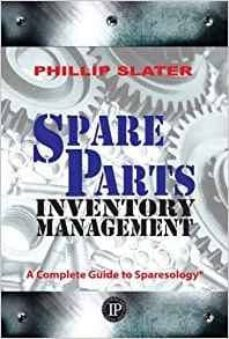 spare parts inventory management: a complete guide to sparesology-philip slater-9780831136086