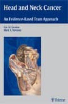 Descargar libros electrónicos en italiano gratis HEAD AND NECK CANCER: AN EVIDENCE-BASED TEAM APPROACH 9781588905086