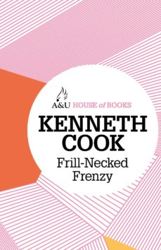 frill-necked frenzy (ebook)-kenneth cook-9781743431986