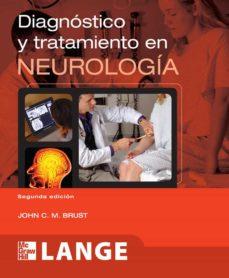 Descargar libros de texto gratuitos ebooks DIAGNOSTICO Y TRATAMIENTO EN NEUROLOGIA (2ª ED) de JOHN BRUST in Spanish ePub 9786071508386