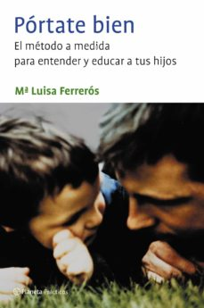 Descargar PORTATE BIEN: EL METODO A MEDIDA PARA ENTENDER Y EDUCAR A TUS HIJ OS gratis pdf - leer online