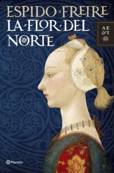 la flor del norte (ebook)-espido freire-9788408101086