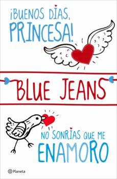 ¡BUENOS DÍAS, PRINCESA! + NO SONRÍAS QUE ME ENAMORO (PACK) EBOOK | BLUE  JEANS | Descargar libro PDF o EPUB 9788408112686