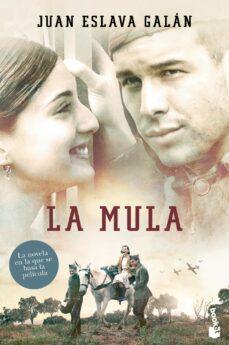Descargar audio libros en español gratis LA MULA  de JUAN ESLAVA GALAN 9788408115786 (Spanish Edition)